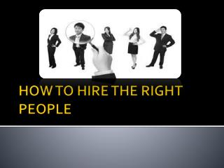 How to hire the right people