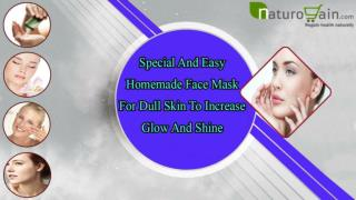 Special And Easy Homemade Face Mask For Dull Skin