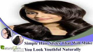 Simple Hair Styles That Will Make You Look Youthful