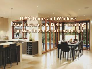 UPVC Doors and Windows Manufacturers in Delhi – Leading the