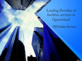 Leading Provider of facilities services in Queensland