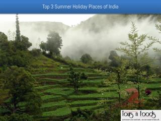 Top 3 Summer Holiday Places of India