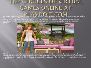 Top Choices Of Virtual Games Online at Playdoit.com