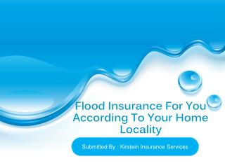 Flood Insurance For You According To Your Home Locality