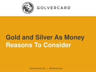 Why We See Gold and Silver As Money