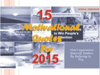 15 Motivational Quotes For 2015 by Media Designs