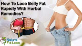 How To Lose Belly Fat Rapidly With Herbal Remedies?