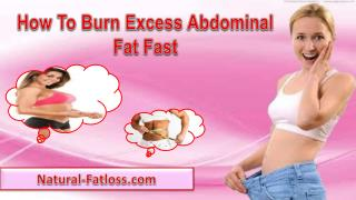 How To Burn Excess Abdominal Fat Fast?