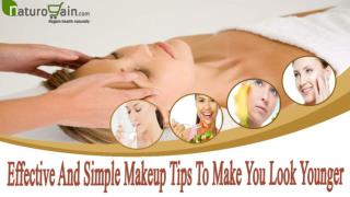 Effective And Simple Makeup Tips To Make You Look Younger