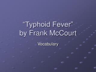 """Typhoid Fever""  by Frank McCourt"