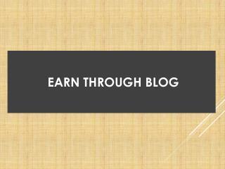 Earn Through Blog.ing.