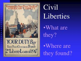 Civil Liberties What are they? Where are they found?