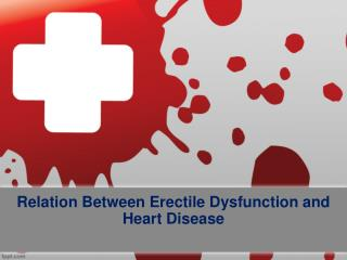 Relation Between Erectile Dysfunction and Heart Disease