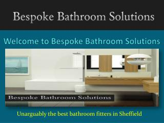 Bathroom Fitters in Sheffield - Bespoke Bathroom Solutions