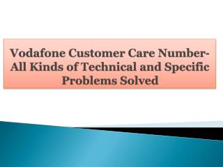 Vodafone Customer Care Number-All Kinds of Technical and Spe
