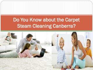 Do You Know about the Carpet Steam Cleaning Canberra
