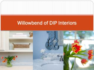 Willowbend of DIP Interiors