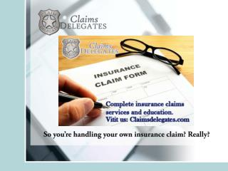 Complete insurance claims services and education.