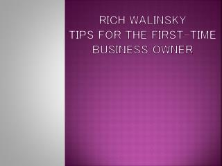 Rich Walinsky - Tips for the First-Time Business Owner