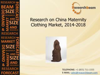 China Maternity Clothing Market Size,Trends, 2014-2018