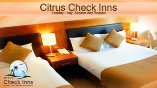 Citrus check inns- our holiday properties