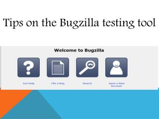 Tips on the Bugzilla Testing Tool