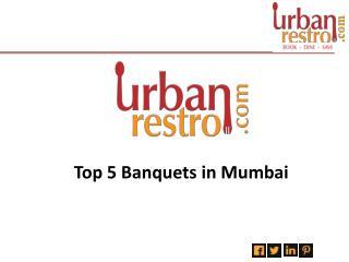 Top 5 Banquets in Mumbai - Urbanrestro