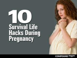 10 Survival Life Hacks During Pregnancy