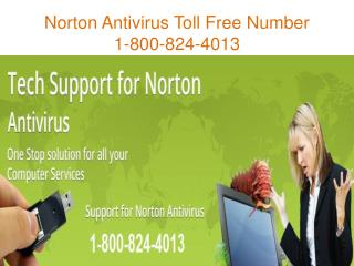 Call Us: 1 800-824-4013 Norton Antivirus Toll Free Number |