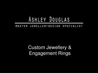 Custom Jewellery & Engagement Rings