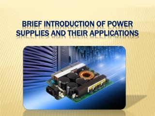 Brief Introduction of Power Supplies and Their Applications