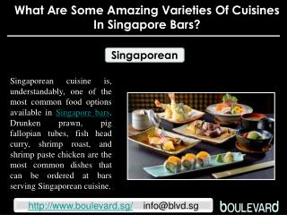 What are some amazing varieties of cuisines in Singapore bar