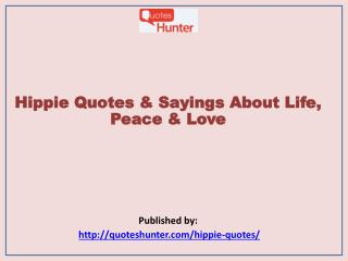 Hippie Quotes & Sayings About Life, Peace & Love