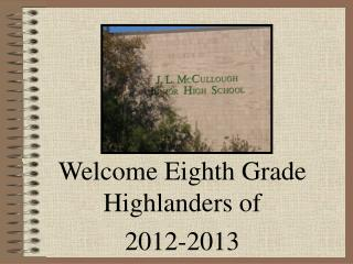Welcome Eighth Grade Highlanders of 2012-2013