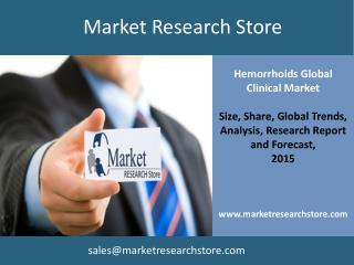 Hemorrhoids Global Clinical  Market Trials Review 2015