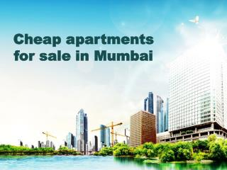 Cheap apartments for sale in Mumbai