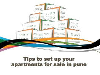 Tips to set up your apartments for sale in pune