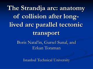 The Strandja arc: anatomy of collision after long-lived arc parallel tectonic transport