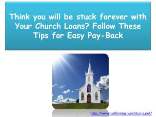 Think you will be stuck forever with Your Church Loans?