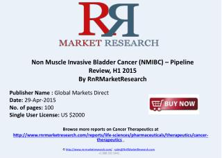 Non Muscle Invasive Bladder Cancer Pipeline Review, H1 2015