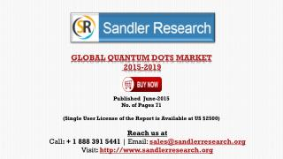Global Research - Quantum Dots Market 2019 - Forecast Report