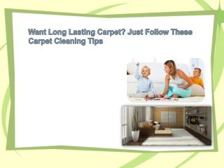 Want Long Lasting Carpet Just Follow These Carpet Cleaning T