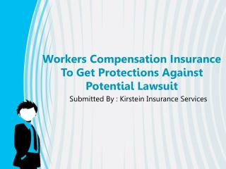 Workers Compensation Insurance To Get Protections Against Po