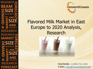 Flavored Milk Market in East Europe to 2020 Analysis
