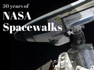 50 years of NASA Spacewalks