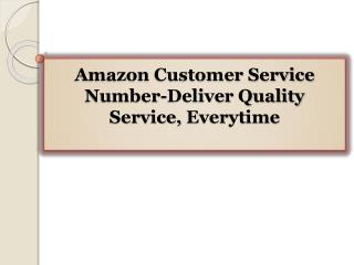 Amazon Customer Service Number-Deliver Quality Service, Ever