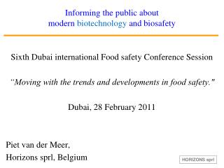 Informing the public about  modern  biotechnology  and biosafety