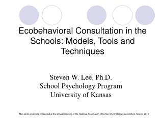 Ecobehavioral Consultation in the Schools: Models, Tools and Techniques
