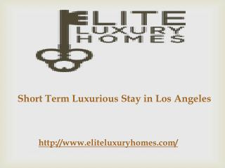 Short Term Luxurious Stay in Los Angeles