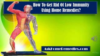 How To Get Rid Of Low Immunity Using Home Remedies?